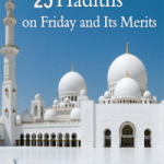 25 Hadiths on Friday and its Merits