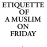 Etiquette of a Muslim on Friday