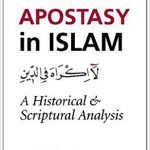 Apostacy in Islam: A Historical and Scriptural Analysis