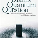 Islam's Quantum Question