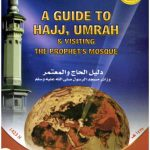 A Guide to Hajj and Umrah and Visiting the Prophet's Mosque