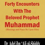 Forty Encounters with the Beloved Prophet
