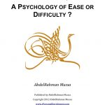 Is Islam a Psychology of ease or difficulty?