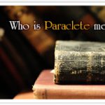 Who is the Paraclete prophesied by Jesus?