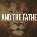 "The Meaning of the Phrase in the Bible: ""I and the Father are one"""