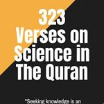 323 Verses on Science in the Quran - Muhamed Abd-Allah