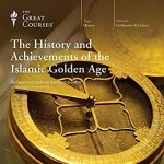The History and Achievements of the Golden Age of Islam